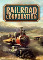 Railroad Corporation: Deluxe Edition (2019) (RePack от FitGirl) PC