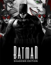 Batman: The Telltale Series - Shadows Edition (2016-2019) (RePack от FitGirl) PC