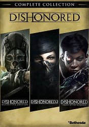 Dishonored: The Complete Collection (2012-2017) (RePack от xatab) PC