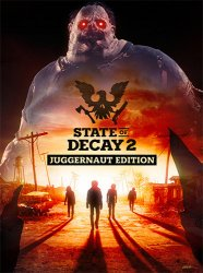 State of Decay 2: Juggernaut Edition (2020) (RePack от FitGirl) PC