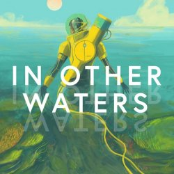 In Other Waters (2020/Лицензия) PC