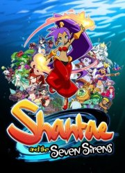 Shantae and the Seven Sirens (2020/Лицензия) PC