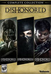 Dishonored: Complete Collection (2012-2017) (RePack от FitGirl) PC