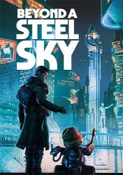Beyond a Steel Sky: Aspiration Day Collection (2020) (RePack от FitGirl) PC