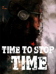 Time to Stop Time (2020) (RePack от FitGirl) PC