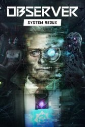 Observer: System Redux (2020) (RePack от SpaceX) PC