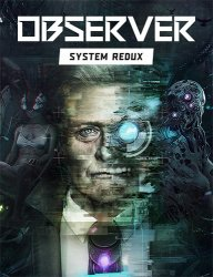 Observer: System Redux (2020) (RePack от FitGirl) PC